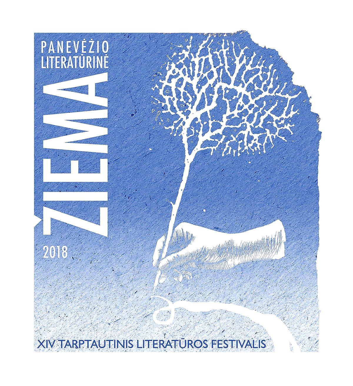 """Visus kviečia  Tarptautinis XIV literatūros festivalis """"Panevėžio literatūrinė žiema 2018"""""""